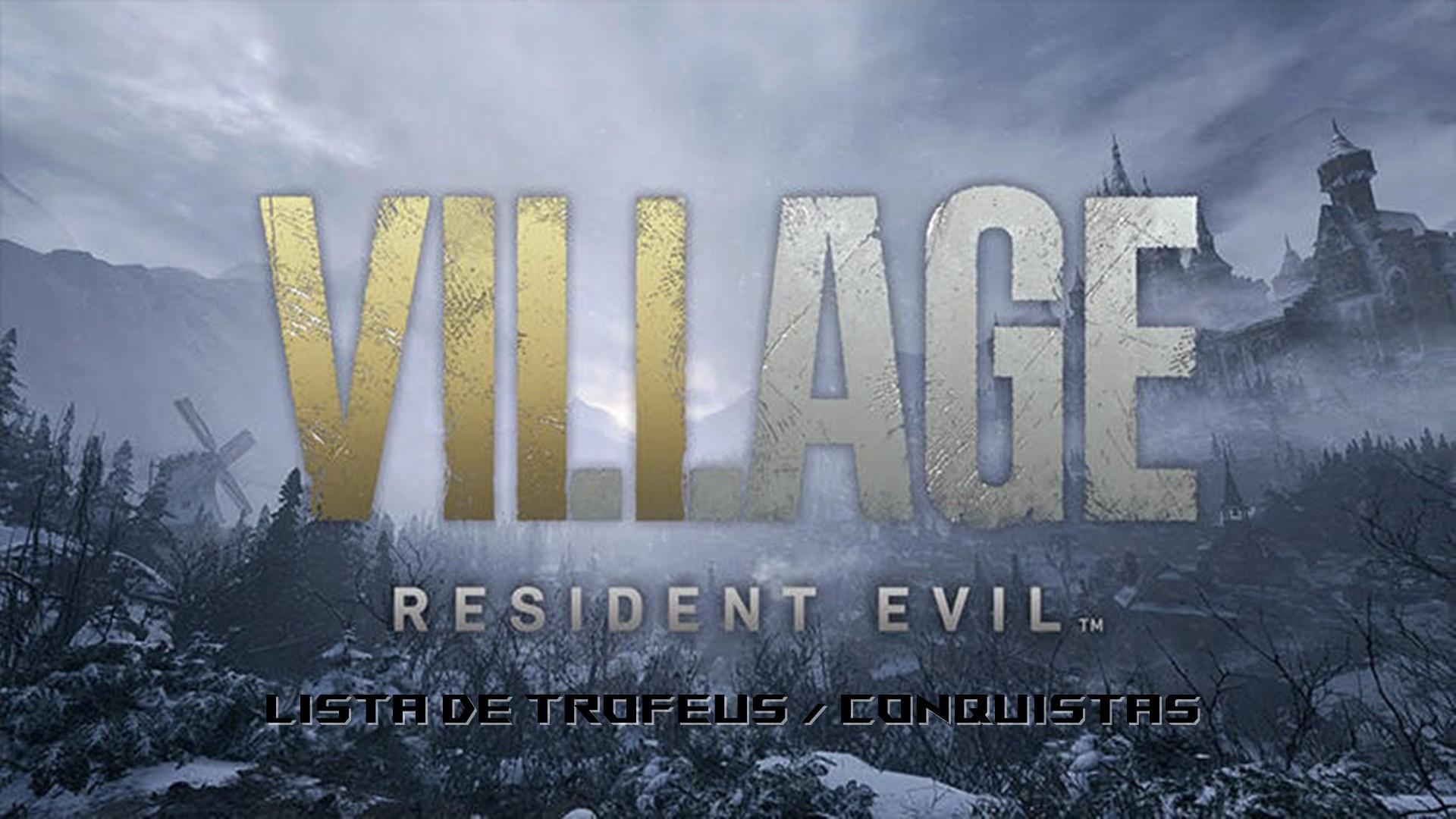 Lista e guia passo-a-passo de Troféus / Conquistas de Resident Evil Village